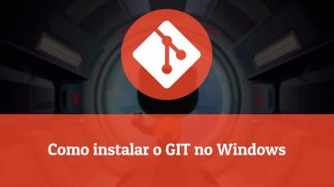 Como instalar o GIT no Windows